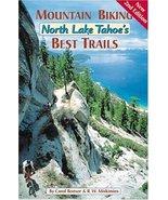 Mountain Biking North Lake Tahoe's Best Trails [Paperback] Carol Bonser ... - $11.87