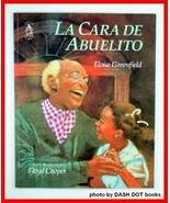 La Cara de Abuelito (Spanish Edition) Greenfield, Eloise - $11.87