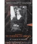 With Empty Hands: The Message of Therese of Lisieux [Paperback] de Meest... - $17.80