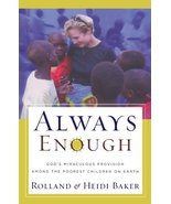 Always Enough [Paperback] Baker, Heidi and Baker, Rolland - $11.87