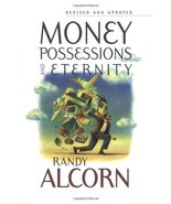 Money, Possessions, and Eternity: A Comprehensive Guide to What the Bibl... - $13.84