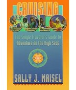 Cruising Solo: The Single Traveler's Guide to Adventure on the High Seas... - $9.89