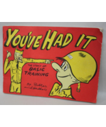 You've Had it - The Story of Basic Training 1950 Ritter and Gadbois U.S.... - $7.50