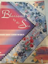 Blossoms by the Sea: Making Ribbon Flowers for Quilts by Labanaris, Faye - $6.99