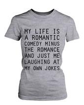 Women's Funny Graphic Tee - Romantic Comedy Grey Cotton T-shirt - $14.99+