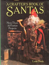 A Crafter's Book of Santas:More Than 50 Festive Projects-Leslie Dierks;1... - $19.99