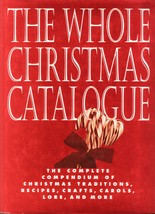 The Whole Christmas Catalogue:The Complete Compendium of Christmas Tradi... - $24.99