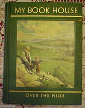 MY BOOK HOUSE Over the Hills by OLIVE BEAUPRE MILLER;Volume # 5;1963;26 ... - $14.97