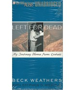 Left for Dead:My Journey Home from Everest by Beck Weathers;UNBRIDGED,5 ... - $19.99