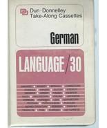 German Language/30 Audio Cassette;Dun-Donnelley Take-Along Cassettes;no ... - $9.99