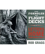 From Foxholes and Flight Decks : Letters Home from World War II by Rod G... - $7.99