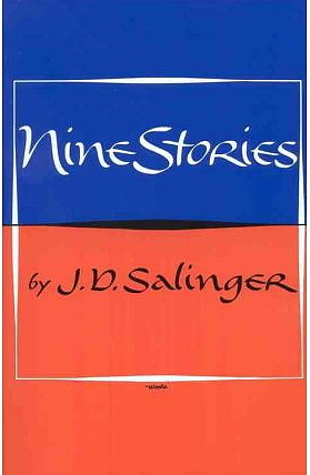 NINE STORIES BY J.D. SALINGER BANANAFISH LAUGHING MAN FOR ESME BLUE PERIOD TEDDY