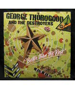 George Thorogood  Better Than the Rest  1979 MCA Records - $2.99