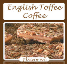 English Toffee Flavored Gourmet Coffee- Fresh Roasted  ½Lb-5LB - $18.15+