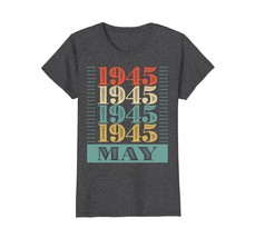 Funny Shirts - Retro Classic Vintage May 1945 73rd Birthday Gift 73 yrs ... - $19.95+