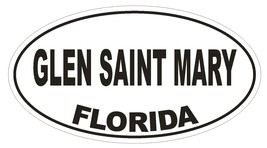 Glen Saint Mary Florida Oval Bumper Sticker or Helmet Sticker D2656 Euro Decal - $1.39+
