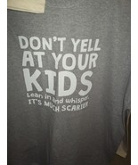 Don't Yell At Your Kids, Lean In And Whisper, It's Much Scarier - Mens T... - $12.99