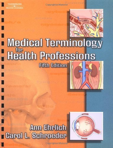 Medical Terminology for Health Professions [Aug 03, 2004] Ehrlich, Ann and Schro