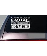 "Birdwatcher equal Sticker *G604* 8"" Vinyl bird feeder birdbath martin ho... - $2.99"
