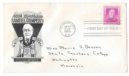 Samuel Gompers FDC Sc# 988 Loor Cachet First Day Cover 1950 - $4.74