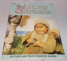 Vintage The Alaska Sportsman Magazine December 1946 - $7.95