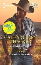 One Wild Cowboy & A Cowboy to Marry: An Anthology Thacker, Cathy Gillen