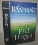 Whitewater Paul Horgan Hardover W/dj  Black Hardback - $6.50