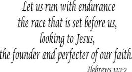 Hebrews 12:1-2, Vinyl Wall Art, Let Us Run with Endurance the Race That ... - $7.18
