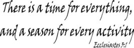 Ecclesiastes 3:1, Vinyl Wall Art, There Is a Time for Everything and a S... - $7.18