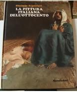 La Pittura Italiana Dell'ottocento by Argentieri Giuseppe - $29.99