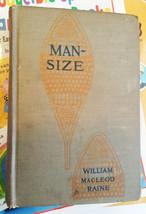 antique 1922 hardcover book Man Size William Macleod Raine 1920s vintage... - $9.99