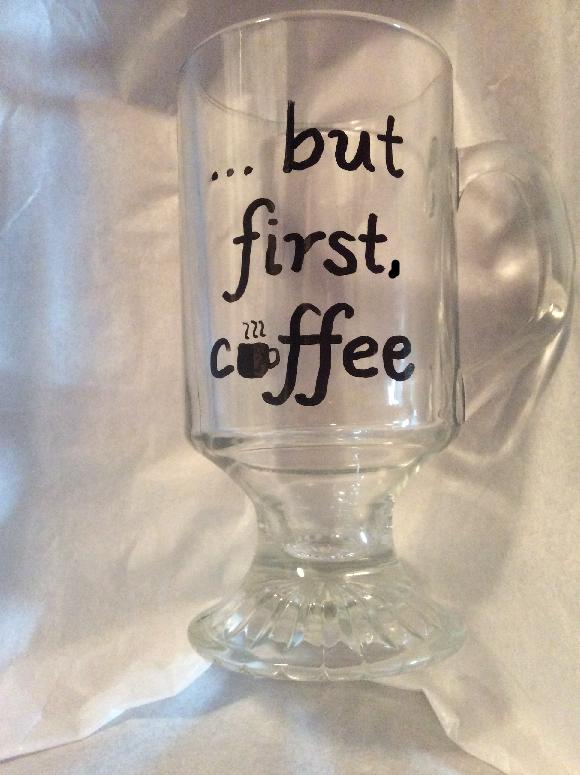 BUT FIRST COFFEE MUG -  HAND PAINTED IRISH COFFE MUG - COFFEE CUP - GLASS MUG - $10.99