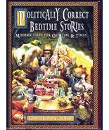 Politically Correct Bedtime Stories HARDCOVER BOOK A Modern Look at Fair... - $4.00