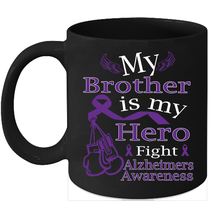 Alzheimers Awareness 11oz coffee mug Purple ribbon for my Brother - $15.95