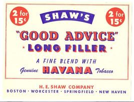 """Shaw's Cigar Box Label H.E. Shaw """"Good Advice"""" - $4.74"""