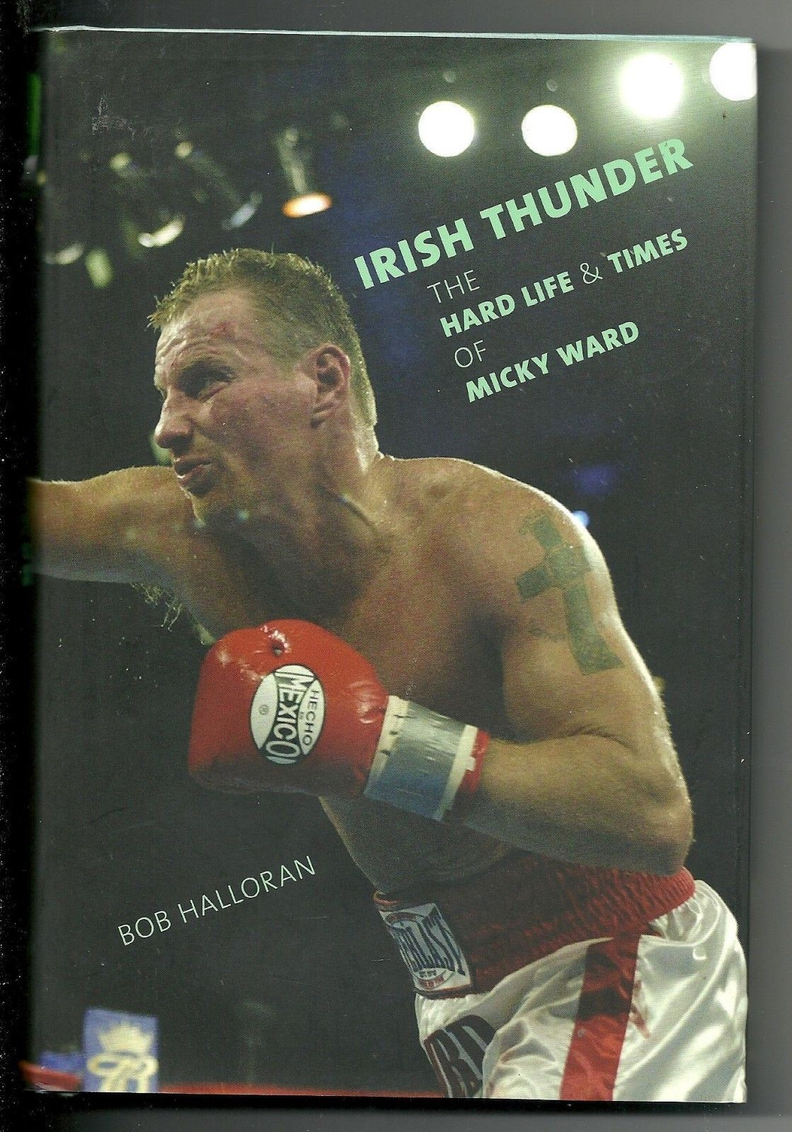 Irish Thunder The Hard Life and Times of Micky Ward SIGNED Book 1st Ed