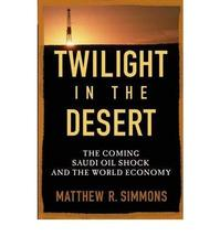 [(Twilight in the Desert: The Coming Saudi Oil Shock and the World Economy )] [A image 1