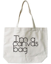 I'm a Canvas Bag Tote - 100% Cotton Canvas Bag, Eco Bag, Shopping Bag, B... - $15.99