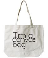 I'm a Canvas Bag Tote - 100% Cotton Canvas Bag, Eco Bag, Shopping Bag, B... - $15.99