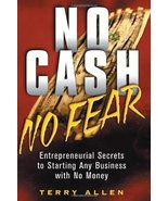 No Cash No Fear: Entrepreneurial Secrets to Starting Any Business with N... - $14.68