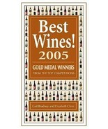 Best Wines! 2005 : Gold Medal Winners from the Top Competitions by Gail... - $2.90