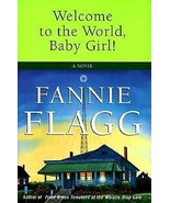Welcome to the World, Baby Girl! : A Novel by Fannie Flagg (1998, Casset... - $7.00