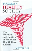 Toward a Healthy Society: The Morality and Politics of American Health C... - $26.69