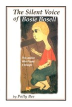 The Silent Voice of Bosie Bosell: The Lesbian Who Played It Straight by ... - $2.37