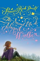 The Second Life of Abigail Walker [Hardcover] by Dowell, Frances O'Roark - $4.99