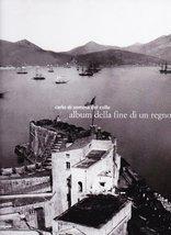 Album della fine di un regno [Hardcover] by Electa Napoli - $84.69