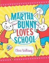 Martha Bunny Loves School [Hardcover] by Vulliamy, Clara - $8.99