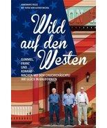 Wild auf den Westen Gummel, Franz und Konrad machen mit dem Chuchichscht... - $24.69
