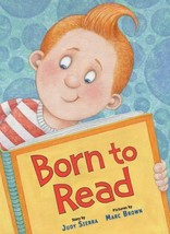 Born to Read [Hardcover] by Sierra, Judy; Brown, Marc - $9.98