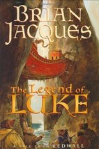 The Legend of Luke: A Tale from Redwall (Redwall, Book 12) by Brian Jacq... - $3.69